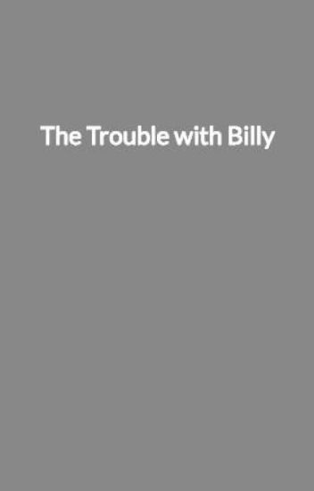 The Trouble with Billy