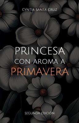 33117d0905eb Princesa con aroma a primavera (Saga LCE. #1) - Capítulo treinta y ...