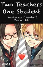 Dos profesores y una estudiante (Ace x Lectora x Sabo) by lawssa