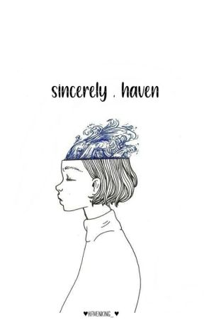 Sincerely, Haven by havenking_