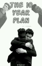 The 10 year plan (Malec) by edithABLfresa
