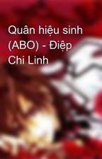 Quân hiệu sinh (ABO) - Điệp Chi Linh by 1212276