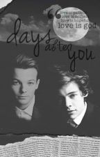 Days After You [Larry Stylinson] by prettyhxrts