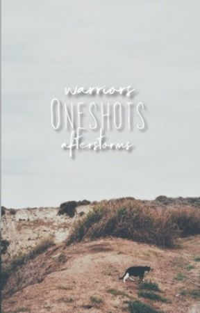 Warrior Cat One-Shots by AfterStorms
