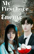 My First Love is My Enemy by FharSumalay
