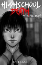 High School Death: Who Are You? by TheBlood_Killer