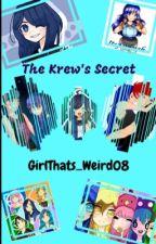 The Krew's Secret ✔️{Book 1} by GirlThats_Weird08