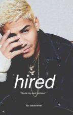 Hired (Richard Camacho Fanfic) by ZabdiOwner