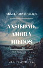 Ansiedad, amor y miedos. by MenreAndrea