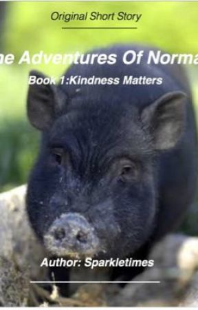 The Adventures Of  Norman: book 1 kindness matters by Sparkletimes