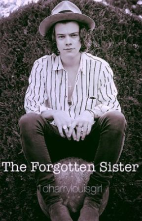 The Forgotten Sister. by 1dharrylouisgirl
