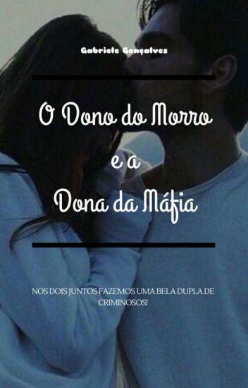 O Dono do Morro e a Dona da Máfia. (Pausada)