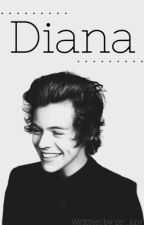 Diana(Harry Styles f.f) by mylovelynine