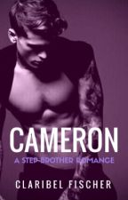 Cameron(A Step-Brother Romance) ✔ by KnightCF84
