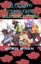 Rainbow Fireworks (Akatsuki Kittens) by Mistress_Mitsukai