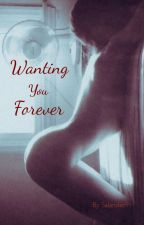 Wanting You Forever by Salander91