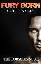 Fury Born: The Forsaken Souls by ChristinaDTaylor