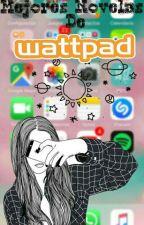 Mejores Novelas De Wattpad by DStarlightD
