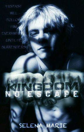 KINGDOM - No Escape by SelenaXMarieX