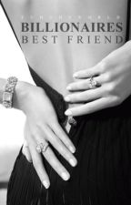 Billionaires Best Friend (Rewriting) by grungygal