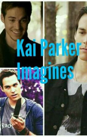 Kai Parker Imagines by Youtube_Fan_Gurl