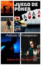 Juego de Póker -Policías y Tramposos- by Escritos_RayM