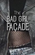 The Bad Girl Façade by ohthree