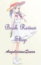 Book Review Shop {OPEN} by AngeliciousQueen