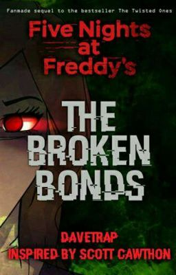 The Broken Bonds Fnaf The Twisted Ones Sequel The
