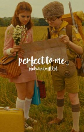 ♥perfect to me♥ by pinkwindmillkid