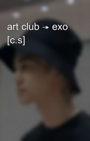 art club ↠ exo [c.s] by chogiwae