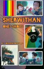 Sherwithan One Shots (español) by YouAreMyPotato_89