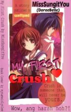 My First Crush <3 by MissSungitYou