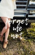 Forget Me Not | ✓ by morningtides