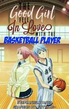 The Good Girl Fell in Love with a Basketball Player by stephaniellavanes