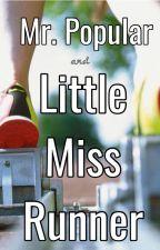 Mr. Popular and Little Miss Runner by user39026738