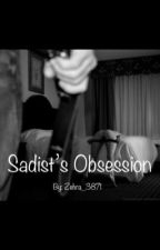 Sadist's Obsession by Zehra_3871