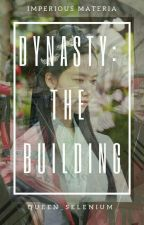 Dynasty: The Building  by Queen_Selenium