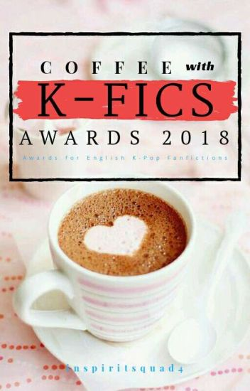 COFFEE with KFICS AWARDS 2018 [S1] - CLOSED [CKFICS™]