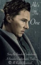 He's the one.(Benedict Cumberbatch fanfiction) by BenedictCumberbabe