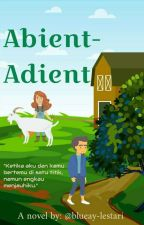 Abient-Adient (Completed) by blueay-lestari