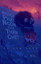 Người phát ngôn của thần chết - Tử Kim Trần (Trinh thám - HĐ) by NganBerry