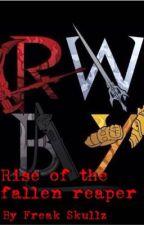 Rise of the fallen Reaper [Rwby X Male reader, Reaper Sequel] by Freakskullz98