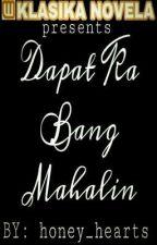 Dapat Ka Bang Mahalin (Klasika Novela Series 1) by honey_hearts