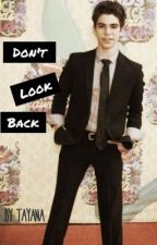 Don't Look Back (Cameron Boyce) *sequel to crazy* by infinitylove07