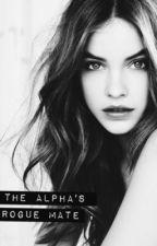 The Alpha's Rogue Mate by secret1530
