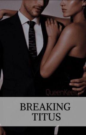 Breaking Titus by QueenKeely