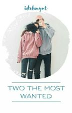 Two The Most Wanted by idrhmynt