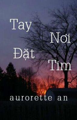 Đọc truyện [Full] Tay Đặt Nơi Tim - Vankiep1nguoi