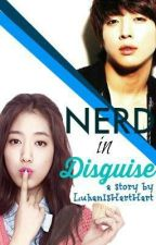 Nerd in Disguise (One Shot) by LuhanIsHartHart